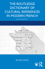 The Routledge Dictionary of Cultural References in Modern French Cover Image