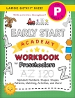 Early Start Academy Workbook for Preschoolers: (Ages 4-5) Alphabet, Numbers, Shapes, Sizes, Patterns, Matching, Activities, and More! (Large 8.5