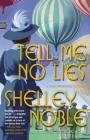 Tell Me No Lies: A Lady Dunbridge Novel (A Lady Dunbridge Mystery #2) Cover Image