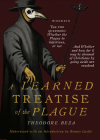 Beza's Learned Discourse of the Plague: Wherein the two questions: Whether the Plague be Infectious, or no & Whether and how far it may be shunned of Cover Image