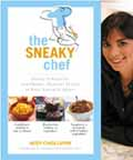 The Sneaky Chef: Simple Strategies for Hiding Healthy Foods in Kids' Favorite Meals Cover Image