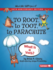 To Root, to Toot, to Parachute, 20th Anniversary Edition: What Is a Verb? Cover Image