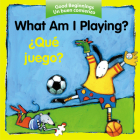 What Am I Playing? / ¿Qué juego? (Good Beginnings) Cover Image