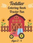 Toddler Coloring Book Tractor Fun: Funny Pages with Farm Animals Vehicles and Nature Cover Image