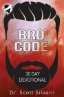 Bro Code Daily Devotional: No Nonsense Prayer and Motivation for Men Cover Image