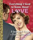 Everything I Need to Know about Love I Learned from a Little Golden Book Cover Image