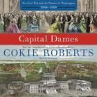 Capital Dames: The Civil War and the Women of Washington, 1848 1868 Cover Image