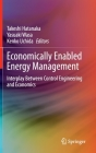 Economically Enabled Energy Management: Interplay Between Control Engineering and Economics Cover Image