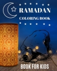 Ramadan Coloring Book For Kids: Easy, Fun Coloring Pages for Kids - Perfect Gift For Young Children Preschool And Toddlers To Celebrate The Holy Month Cover Image