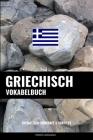 Griechisch Vokabelbuch: Thematisch Gruppiert & Sortiert Cover Image