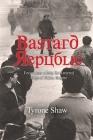 Bastard Republic: Encounters Along the Tattered Edge of Fallen Empire Cover Image