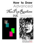 How to Draw Advanced NeoPopRealism Ink Images Cover Image