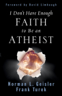 I Don't Have Enough Faith to Be an Atheist (Revised Edition) Cover Image