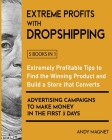 Extreme Profits with the Dropshipping Business [5 Books in 1]: Create your E-commerce Empire to Earn $50.000/month. The Ultimate One-Step Formula to B Cover Image