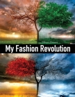 My Fashion Revolution: A personal guide to finding your style or your fashion DNA. Cover Image