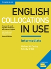 English Collocations in Use Intermediate Book with Answers: How Words Work Together for Fluent and Natural English Cover Image