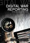 Digital War Reporting (Digital Media and Society) Cover Image