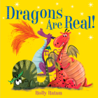 Dragons Are Real! (Mythical Creatures Are Real!) Cover Image
