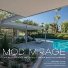 Mod Mirage: The Midcentury Architecture of Rancho Mirage Cover Image