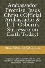Ambassador Promise: Jesus Christ's Official Ambassador & T. L. Osborn's Successor on Earth Today!: Appearances and Encounters with The Lor Cover Image