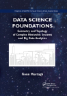 Data Science Foundations: Geometry and Topology of Complex Hierarchic Systems and Big Data Analytics Cover Image