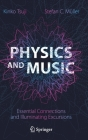 Physics and Music: Essential Connections and Illuminating Excursions Cover Image