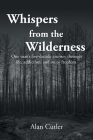 Whispers from the Wilderness: One man's five-decade journey through life, addiction, and on to freedom Cover Image