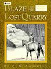 Blaze and the Lost Quarry (Billy and Blaze) Cover Image