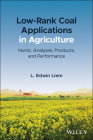 Low-Rank Coal Applications in Agriculture: Humic Analyses, Products, and Performance Cover Image