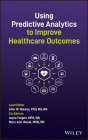 Using Predictive Analytics to Improve Healthcare Outcomes Cover Image