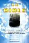 La Bible: Comment lire la bible de l'ancien testament au nouveau testament et la comprendre comme Dieu le voudrait véritablement Cover Image