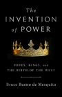 The Invention of Power: Popes, Kings, and the Birth of the West Cover Image