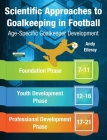Scientific Approaches to Goalkeeping in Football: Age-Specific Goalkeeper Development Cover Image