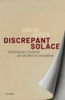 Discrepant Solace: Contemporary Literature and the Work of Consolation Cover Image