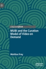 Mubi and the Curation Model of Video on Demand Cover Image