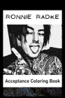 Acceptance Coloring Book: Awesome Ronnie Radke inspired coloring book for aspiring artists and teens. Both Fun and Educational. Cover Image