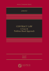 Contract Law: A Case and Problem Based Approach (Aspen Casebook) Cover Image