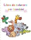 Libro da colorare per bambini: Libro da colorare per bambini / Libro di attività per bambini Cover Image