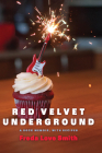 Red Velvet Underground: A Rock Memoir, with Recipes Cover Image