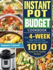 Instant Pot Budget Cookbook: 1010 Instant Pot Healthy Recipes with Easy 4-Week Meal Plan for Your Electric Pressure Cooker Cover Image