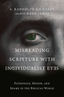 Misreading Scripture with Individualist Eyes: Patronage, Honor, and Shame in the Biblical World Cover Image