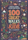 100 Great Walks with Kids: Fantastic stomps around Great Britain Cover Image