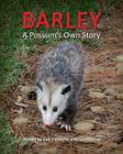 Barley, a Possum's Own Story Cover Image