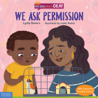 We Ask Permission (We Say What's Okay Series) Cover Image