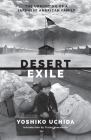 Desert Exile: The Uprooting of a Japanese American Family (Classics of Asian American Literature) Cover Image