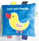 Duck and Friends: A Soft and Fuzzy Book Just for Baby! (Friends Cloth Books) Cover Image