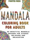 Mandala Coloring Book for Adults: 50 Beautiful Mandala Designs for Stress Relieving and Relaxation Cover Image