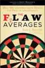 The Flaw of Averages: Why We Underestimate Risk in the Face of Uncertainty Cover Image