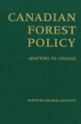 Canadian Forest Policy: Adapting to Change (Studies in Comparative Political Economy and Public Policy) Cover Image
