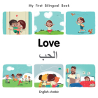 My First Bilingual Book–Love (English–Arabic) Cover Image